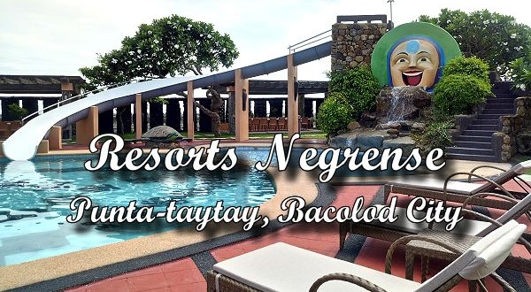Resorts Negrense at Punta-taytay Bacolod City