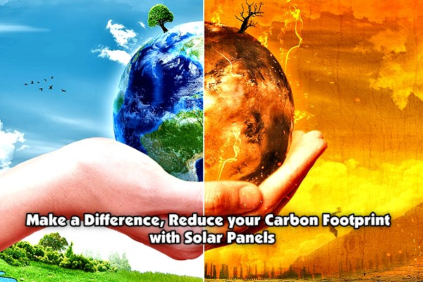 Make a Difference, Reduce your Carbon Footprint with Solar Panels