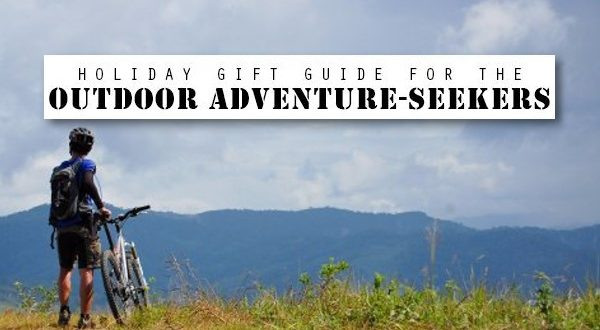 Holiday Gift Guide For The Outdoor Adventure-Seekers