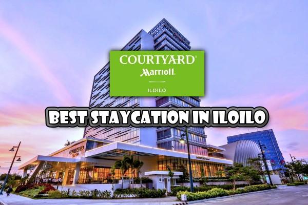 Courtyard by Marriott Iloilo - Best Staycation in Iloilo